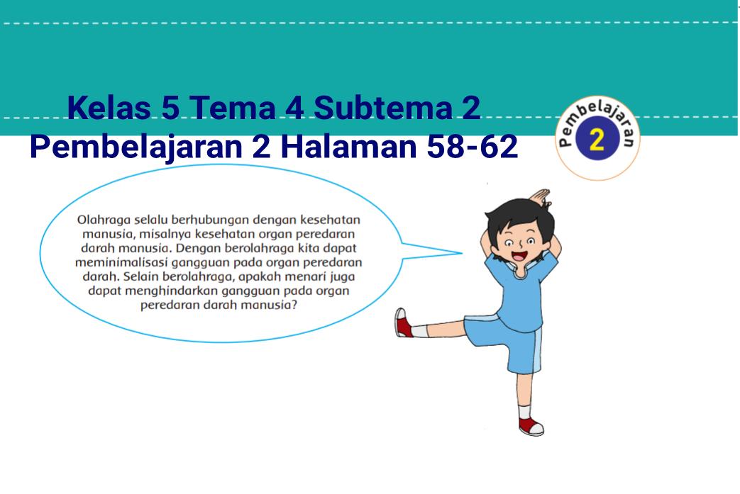 Kunci Jawaban Kelas 5 Tema 4 Halaman 58 61 62 Buku Tematik Subtema 2 Gangguan Kesehatan Pada Organ Peredaran Darah