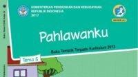 KUNCI JAWABAN Kelas 4 Tema 5 Apa yang Dapat Kamu Teladani dari Perjuangan Pangeran Diponegoro? Halaman 47 48 49 50 Buku Tematik Siswa SD Subtema 1 Pembelajaran 6 Perjuangan Para Pahlawan